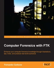 Computer Forensics with FTK eBook par Fernando Carbone