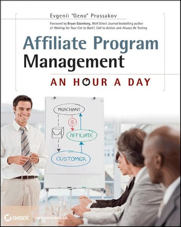Affiliate Program Management - An Hour a Day ebook by Evgenii  Prussakov