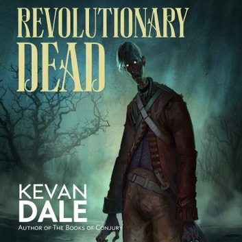 Revolutionary Dead audiobook by Kevan Dale