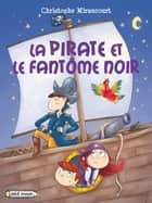 La pirate et le Fantôme noir ebook by Christophe Miraucourt