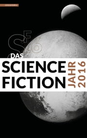 Das Science Fiction Jahr 2016 ebook by Kobo.Web.Store.Products.Fields.ContributorFieldViewModel