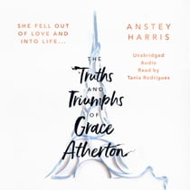 The Truths and Triumphs of Grace Atherton luisterboek by Anstey Harris, Tania Rodrigues