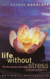 Life Without Stress ebook by Arthur Sokoloff
