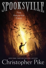 The Haunted Cave ebook by Christopher Pike