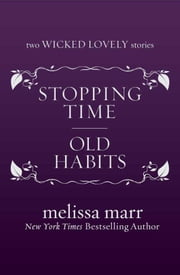 Stopping Time and Old Habits ebook by Melissa Marr