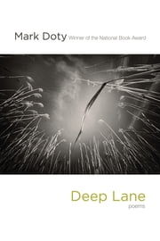 Deep Lane: Poems ebook by Mark Doty