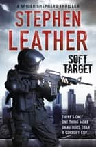 Soft Target (The 2nd Spider Shepherd Thriller) - The 2nd Spider Shepherd Thriller ekitaplar by Stephen Leather