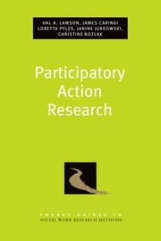 Participatory Action Research ebook by Hal A. Lawson,James Caringi,Loretta Pyles,Christine Bozlak,Janine Jurkowski
