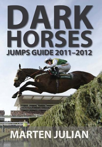 Dark Horses Jumps Guide 2011-2012 ebook by Marten Julian