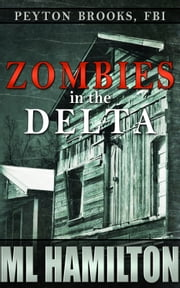 Zombies in the Delta ebook by ML Hamilton