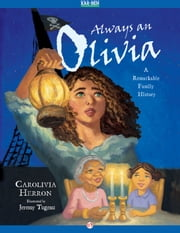 Always an Olivia - A Remarkable Family History ebook by Carolivia Herron,Jeremy Tugeau