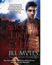 Succubi Like It Hot ebook by Jill Myles