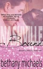 Nashville Bound - Naughty in Nashville, #3 ebook by Bethany Michaels