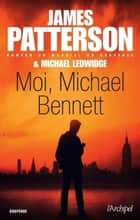 Moi, Michael Bennett ebook by James Patterson, Michael Ledwidge, Sebastian Danchin