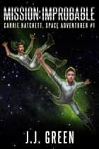 Mission Improbable ebook by J.J. Green