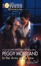In the Arms of the Law ebook by Peggy Moreland