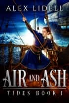 Air and Ash ebook by Alex Lidell