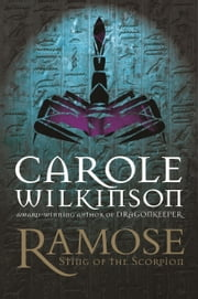 Ramose: Sting of the Scorpion ebook by Carole Wilkinson