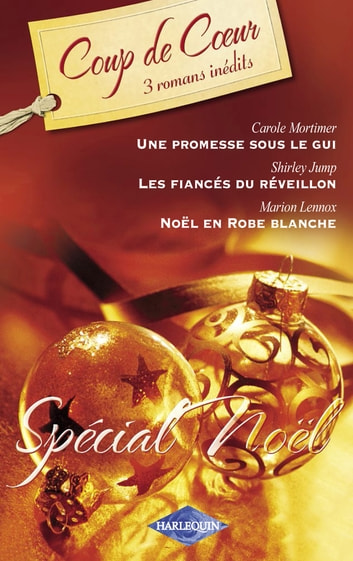Spécial Noël (Harlequin Coup de Coeur) ebook by Carole Mortimer,Shirley Jump,Marion Lennox