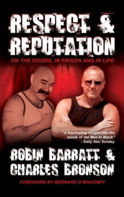 Respect and Reputation - On the Doors, in Prison and in Life ebook by Charles Bronson