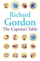 The Captain's Table ebook by Richard Gordon
