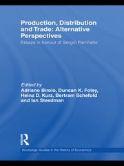 Production, Distribution and Trade - Alternative Perspectives ebook by Adriano Birolo,Duncan Foley,Heinz D. Kurz,Bertram Schefold,Ian Steedman