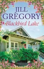 Blackbird Lake ebook by Jill Gregory