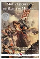 Molly Pitcher and the Battle of Monmouth ebook by Caitlind L. Alexander