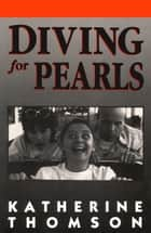 Diving For Pearls ebook by Katherine Thomson