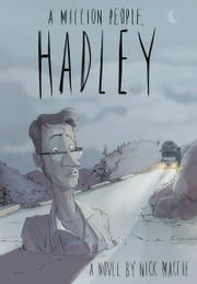 A Million People, Hadley - A Novel ebook by Nick Macfie