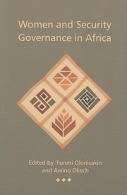Women and Security Governance in Africa ebook by Olonisakin, 'Funmi