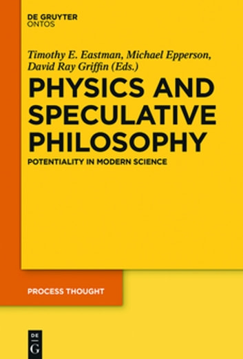 Physics and Speculative Philosophy - Potentiality in Modern Science ebook by