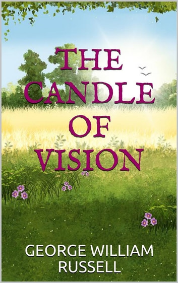 The candle of vision ebook by George William Russell