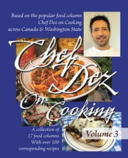 Chef Dez on Cooking - Volume 3 ebook by Chef Dez