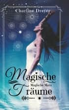 Magische Träume eBook by Charline Dreyer