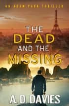 The Dead and the Missing ebook by A. D. Davies