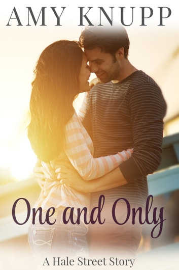 One and Only - A Hale Street Story ebook by Amy Knupp