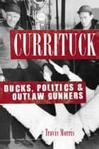 Currituck ebook by Travis Morris