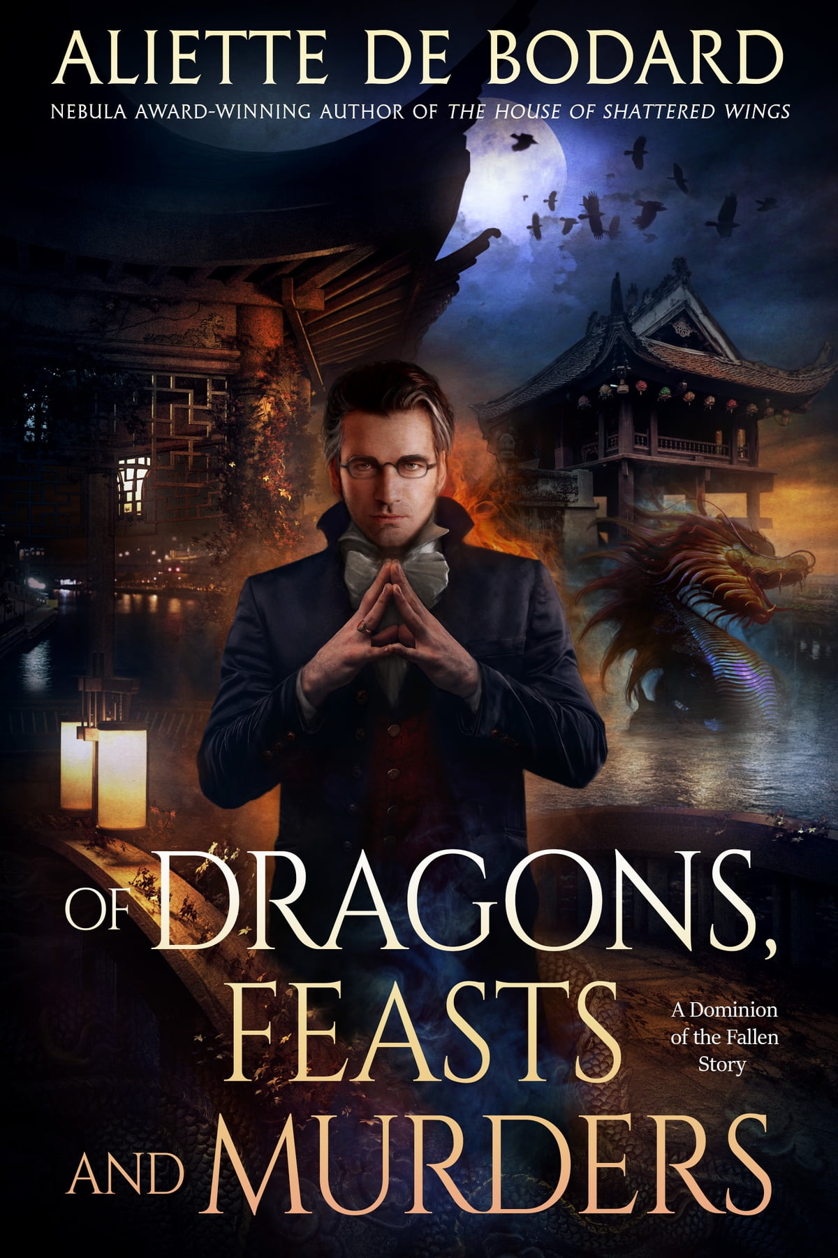 Of Dragons, Feasts and Murders eBook by Aliette de Bodard ...