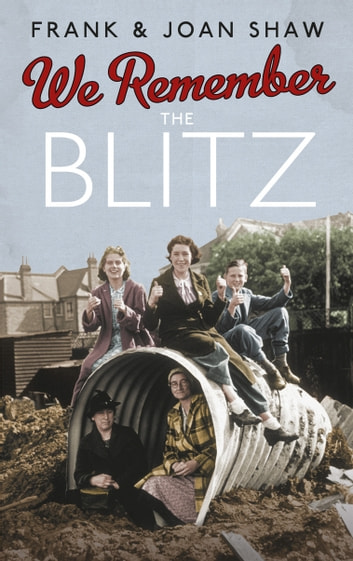 We Remember the Blitz ebook by Frank Shaw,Joan Shaw