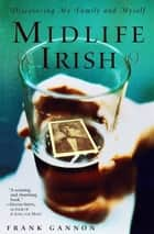 Midlife Irish ebook by Frank Gannon