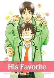 His Favorite, Vol. 7 (Yaoi Manga) ebook by Kobo.Web.Store.Products.Fields.ContributorFieldViewModel