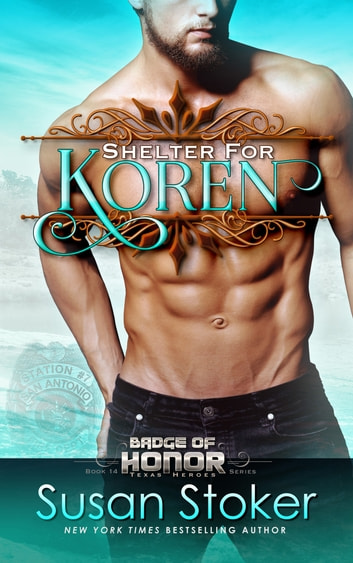 Shelter for Koren - Firefighter/Police Romance ebook by Susan Stoker
