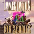 Lamentation audiobook by Ken Scholes