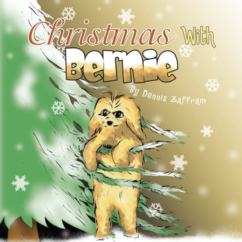 Christmas With Bernie ebook by Dennis Zaffram