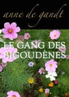 Le Gang des bigoudènes (Saison 1) ebook by Anne de Gandt