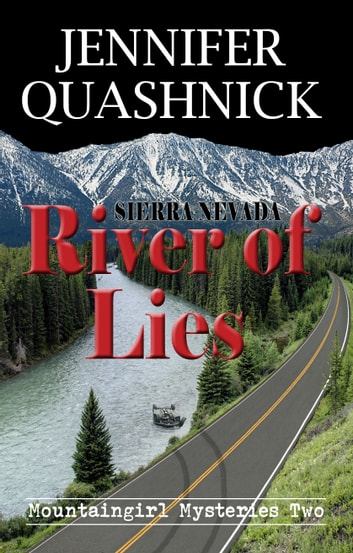 Sierra Nevada River of Lies ebook by Jennifer Quashnick