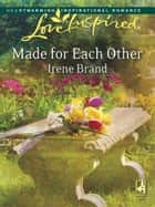 Made for Each Other (Mills & Boon Love Inspired) ebook by Irene Brand
