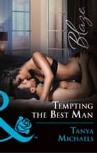 Tempting The Best Man (Mills & Boon Blaze) (Wild Wedding Nights, Book 2) ebook by Tanya Michaels