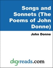Songs and Sonnets (The Poems of John Donne) ebook by Donne, John